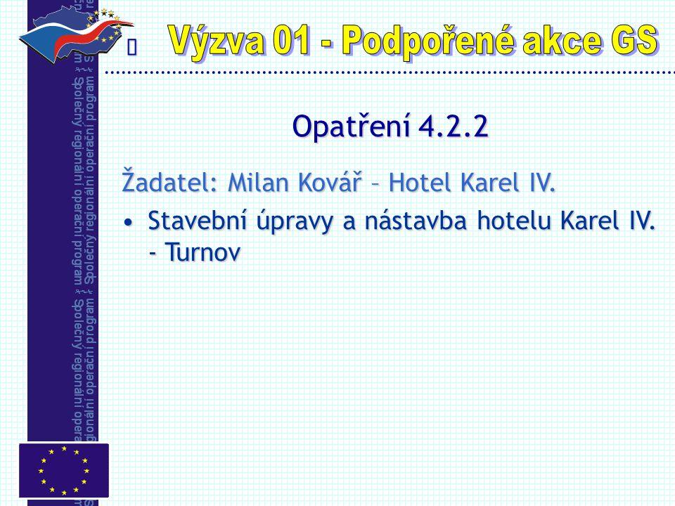  Opatření 4.2.2 Žadatel: Milan Kovář – Hotel Karel IV.