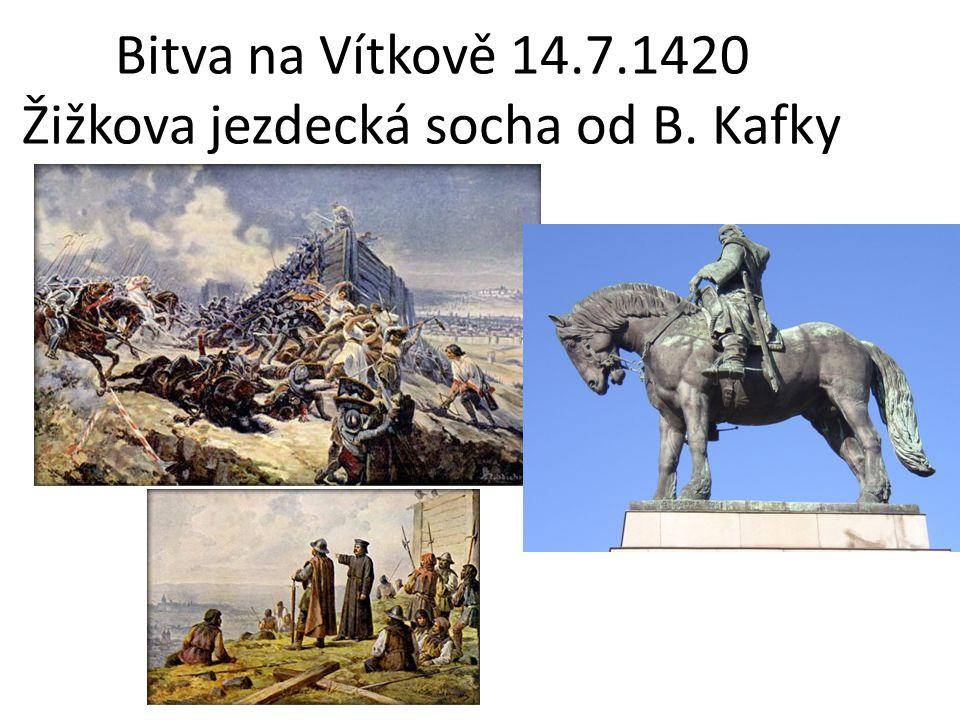 Bitva na Vítkově 14.7.1420 Žižkova jezdecká socha od B. Kafky