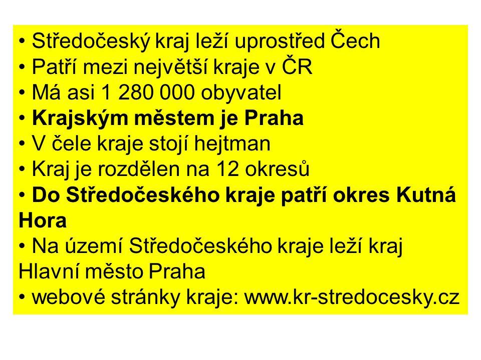 Středočeský kraj leží uprostřed Čech Patří mezi největší kraje v ČR Má asi 1 280 000 obyvatel Krajským městem je Praha V čele kraje stojí hejtman Kraj