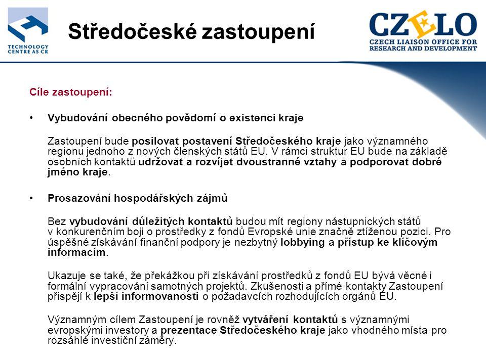 Středočeské zastoupení Cíle zastoupení: Vybudování obecného povědomí o existenci kraje Zastoupení bude posilovat postavení Středočeského kraje jako významného regionu jednoho z nových členských států EU.