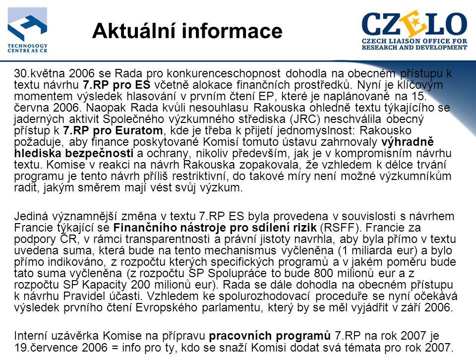 Aktuální informace 30.května 2006 se Rada pro konkurenceschopnost dohodla na obecném přístupu k textu návrhu 7.RP pro ES včetně alokace finančních prostředků.