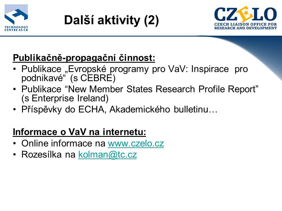 """Další aktivity (2) Publikačně-propagační činnost: Publikace """"Evropské programy pro VaV: Inspirace pro podnikavé (s CEBRE) Publikace New Member States Research Profile Report (s Enterprise Ireland) Příspěvky do ECHA, Akademického bulletinu… Informace o VaV na internetu: Online informace na www.czelo.czwww.czelo.cz Rozesílka na kolman@tc.czkolman@tc.cz"""