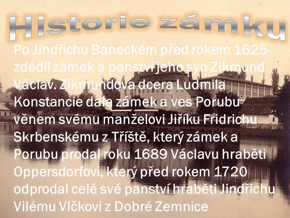 Po Jindřichu Baneckém před rokem 1625 zdědil zámek a panství jeho syn Zikmund Václav.