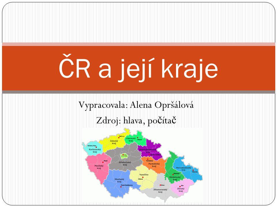 Vypracovala: Alena Opršálová Zdroj: hlava, po č íta č ČR a její kraje