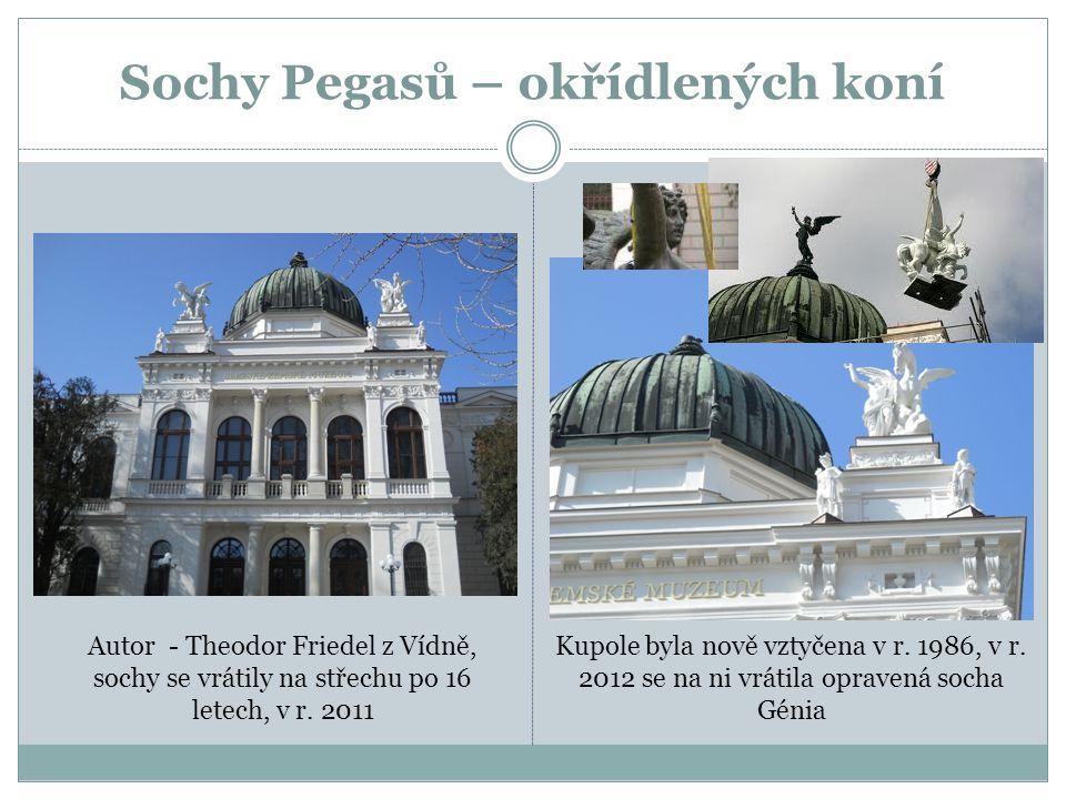 Sochy Pegasů – okřídlených koní Autor - Theodor Friedel z Vídně, sochy se vrátily na střechu po 16 letech, v r.