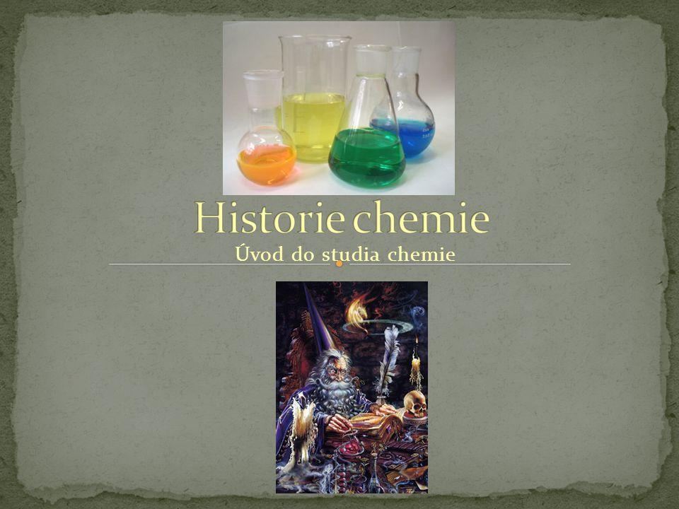 Přírodní věda zabývající se složením a vnitřní stavbou látek Zkoumá chemické reakce, při kterých nové látky vznikají a původní zanikají