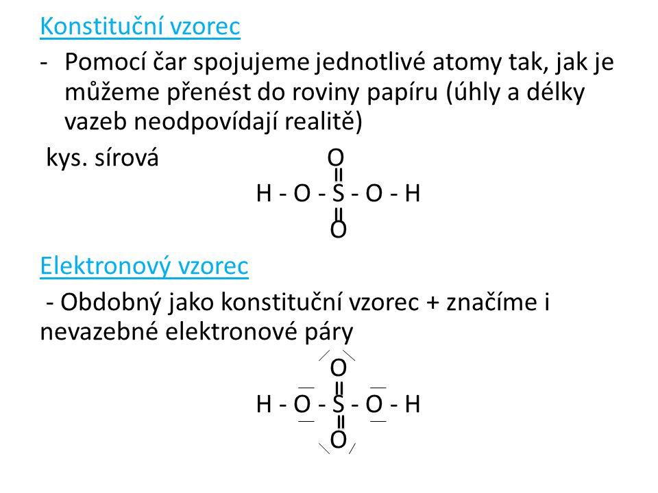 Racionální konstituční vzorec -je používán zejména v organické chemii -značí se vazby pouze mezi uhlíkovými atomy a většími skupinami atomů u nichž je jejich konstituce běžně známá kys.