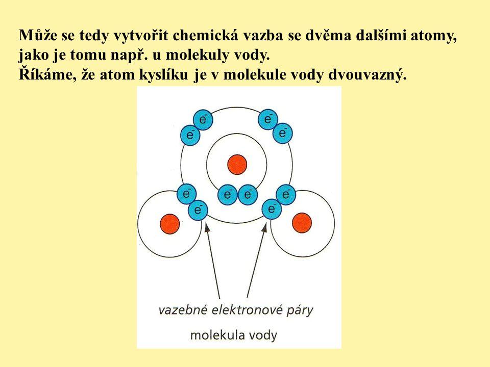 Může se tedy vytvořit chemická vazba se dvěma dalšími atomy, jako je tomu např.