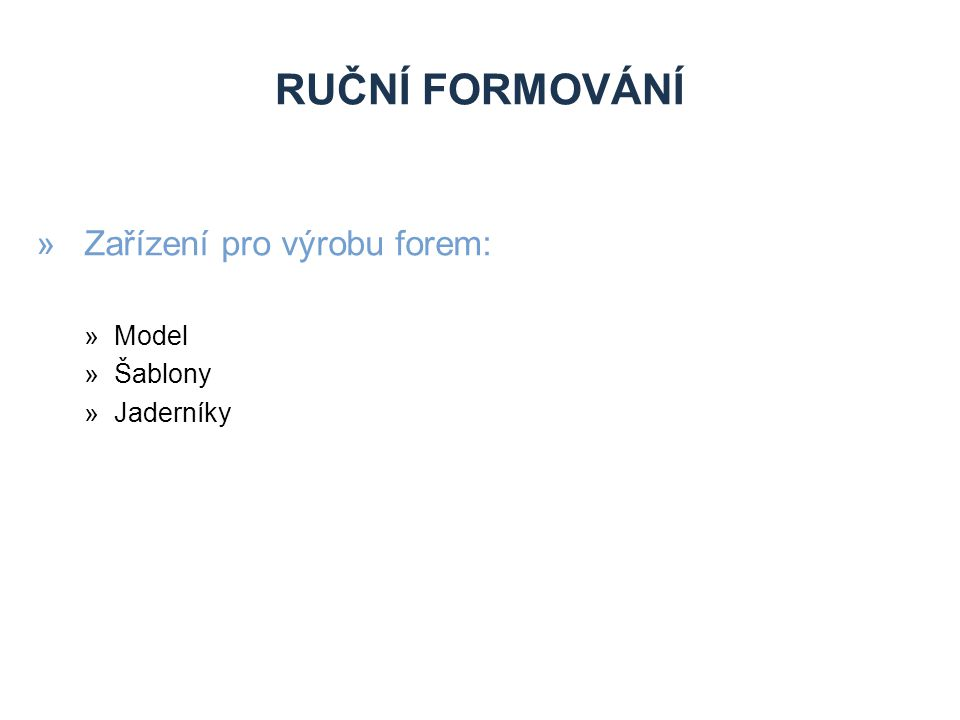 »Zařízení pro výrobu forem: »Model »Šablony »Jaderníky RUČNÍ FORMOVÁNÍ