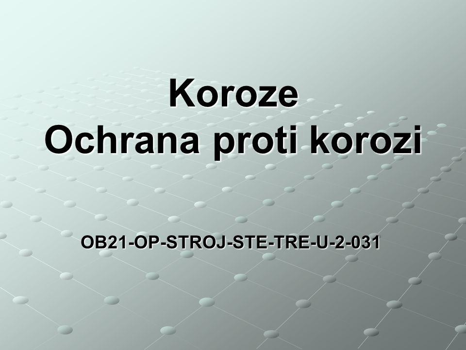 OB21-OP-STROJ-STE-TRE-U-2-031 Koroze Ochrana proti korozi