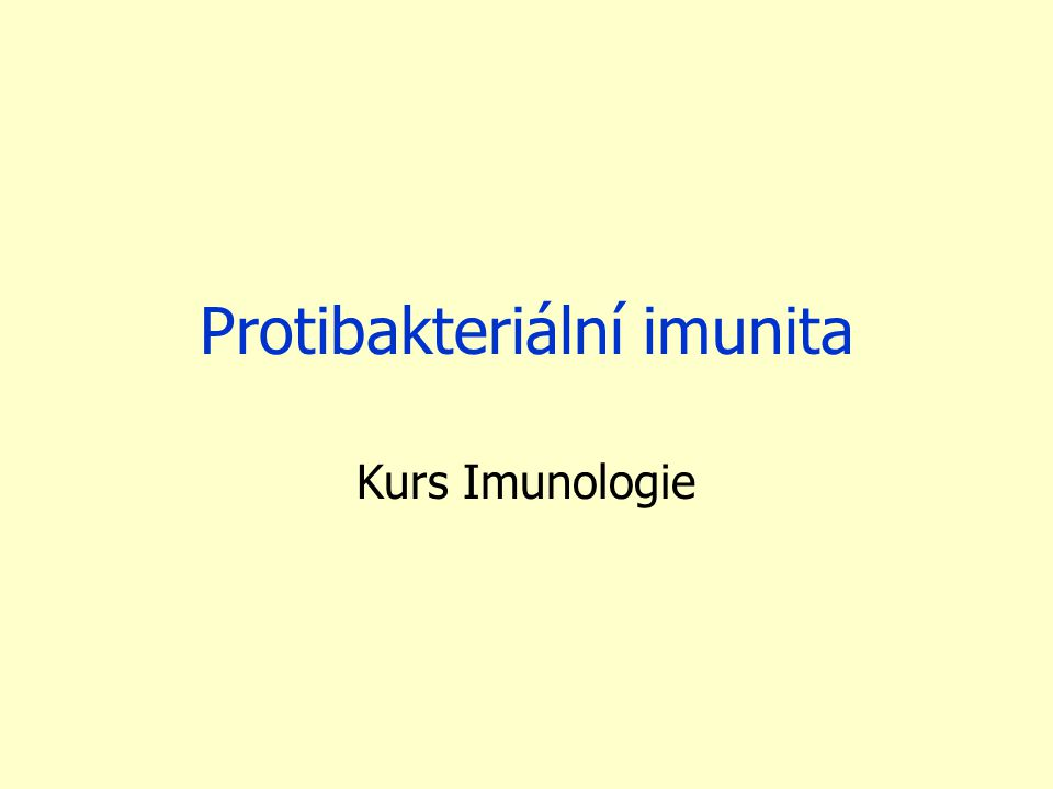 Protibakteriální imunita Kurs Imunologie