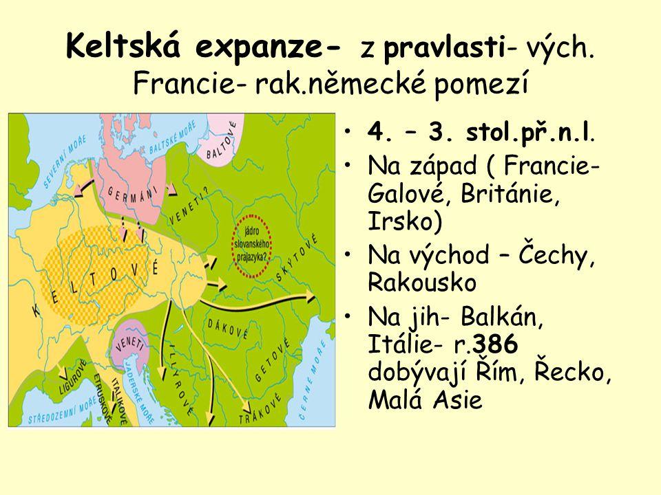 Doba laténská= železná-Keltové První pojmenovaní a historicky zaznamenaní obyvatelé střední Evropy 4. století př.n.l. Asi 60 kmenů Na našem území Bójo