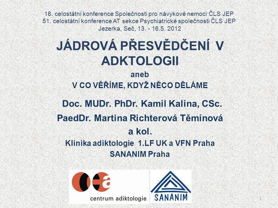 18. celostátní konference Společnosti pro návykové nemoci ČLS JEP 51.