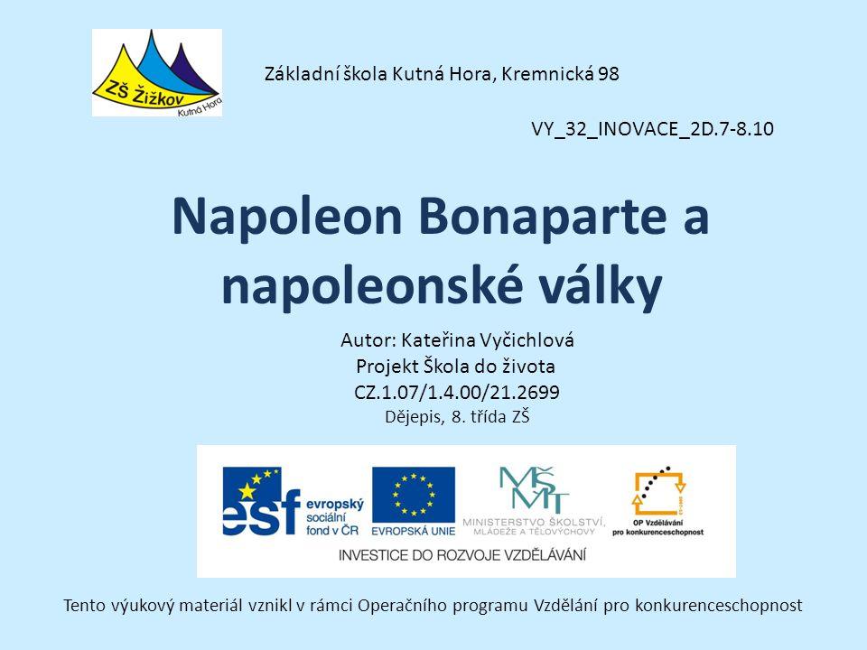 VY_32_INOVACE_2D.7-8.10 Autor: Kateřina Vyčichlová Projekt Škola do života CZ.1.07/1.4.00/21.2699 Dějepis, 8.