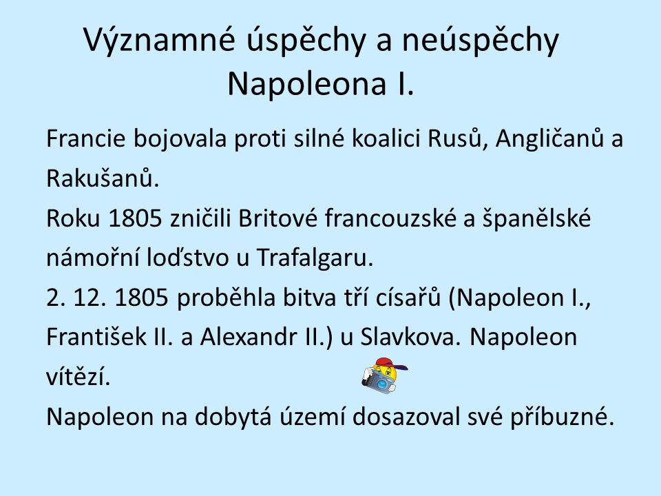 Významné úspěchy a neúspěchy Napoleona I.