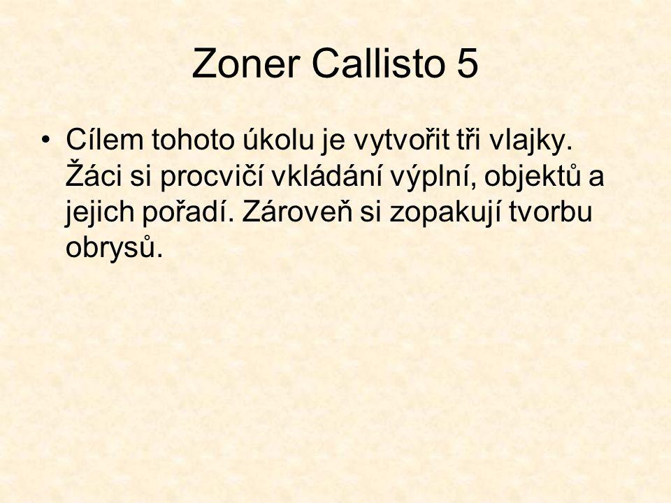 Zoner Callisto 5 Cílem tohoto úkolu je vytvořit tři vlajky.