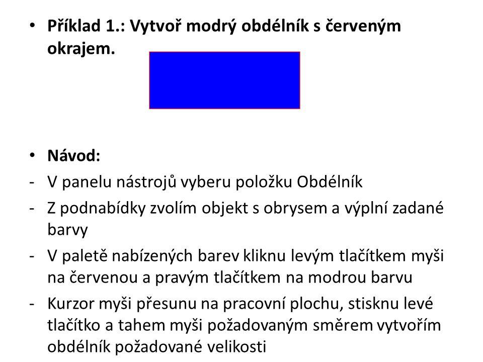 Příklad 1.: Vytvoř modrý obdélník s červeným okrajem.
