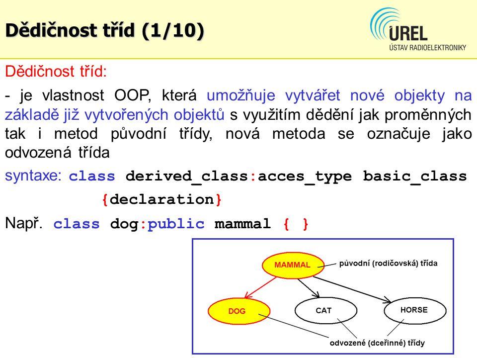 Dědičnost tříd (1/10) Dědičnost tříd: - je vlastnost OOP, která umožňuje vytvářet nové objekty na základě již vytvořených objektů s využitím dědění ja