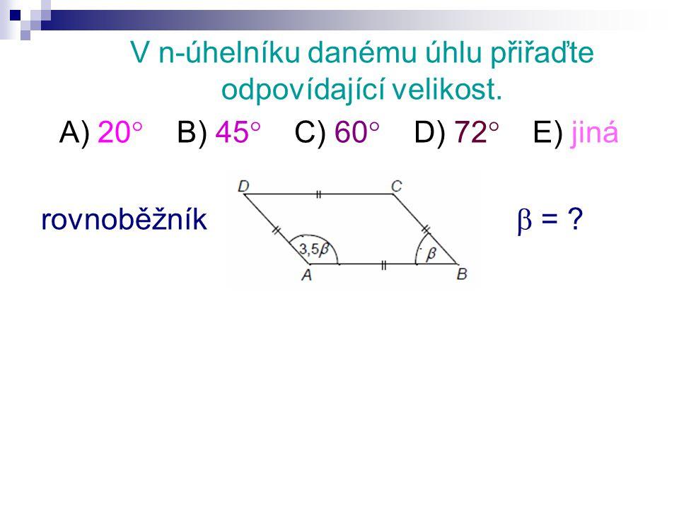 V n-úhelníku danému úhlu přiřaďte odpovídající velikost.