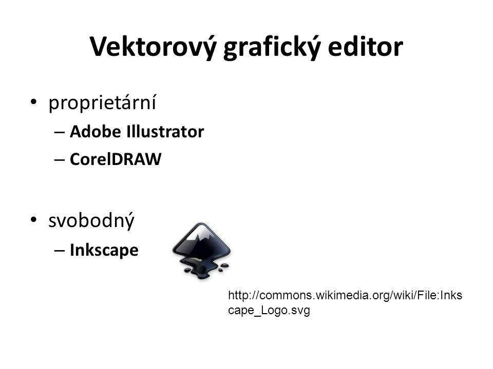 Vektorový grafický editor proprietární – Adobe Illustrator – CorelDRAW svobodný – Inkscape http://commons.wikimedia.org/wiki/File:Inks cape_Logo.svg