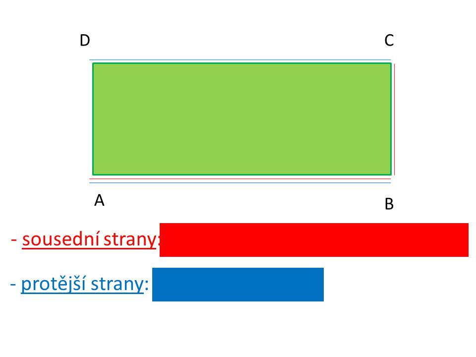 A B CD - sousední strany: AB a BC, BC a CD, CD a DA, DA a AB - protější strany: AB a CD, BC a DA