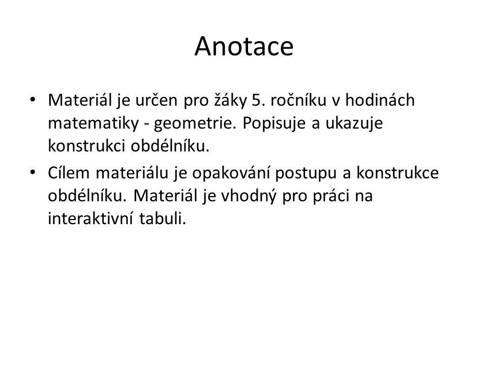 Anotace Materiál je určen pro žáky 5. ročníku v hodinách matematiky - geometrie.