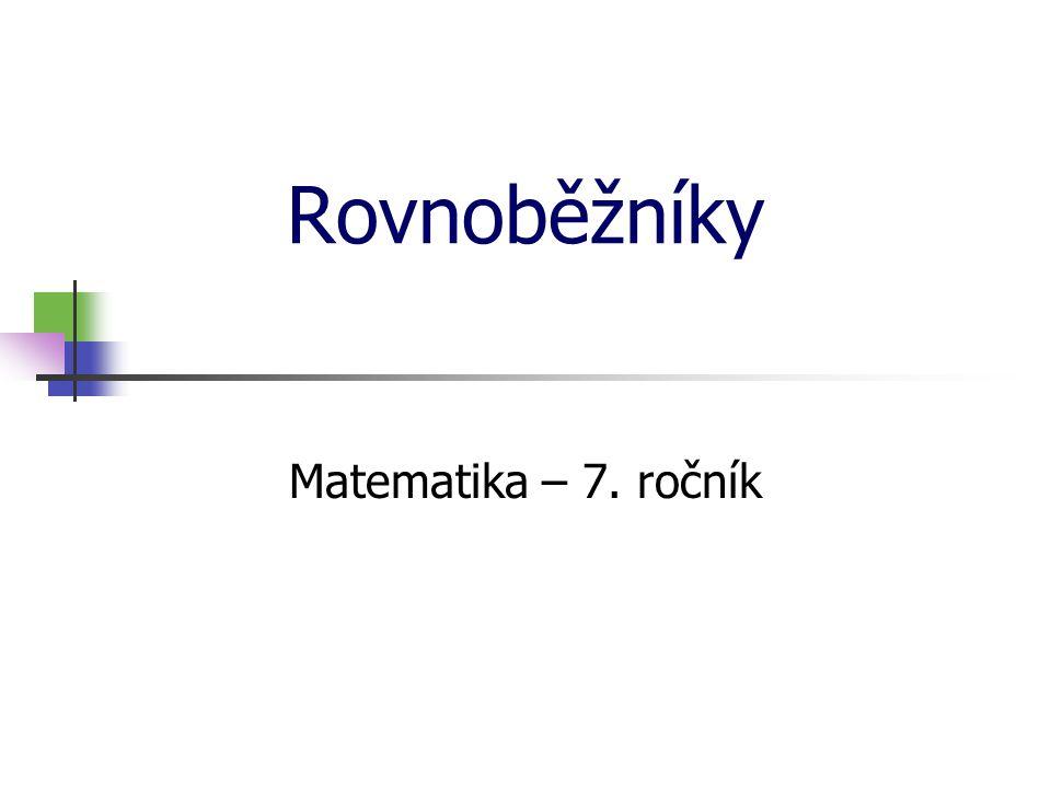 Rovnoběžníky Matematika – 7. ročník