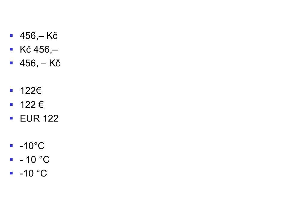 4456,– Kč KKč 456,– 4456, – Kč 1122€ 1122 € EEUR 122 --10°C -- 10 °C --10 °C