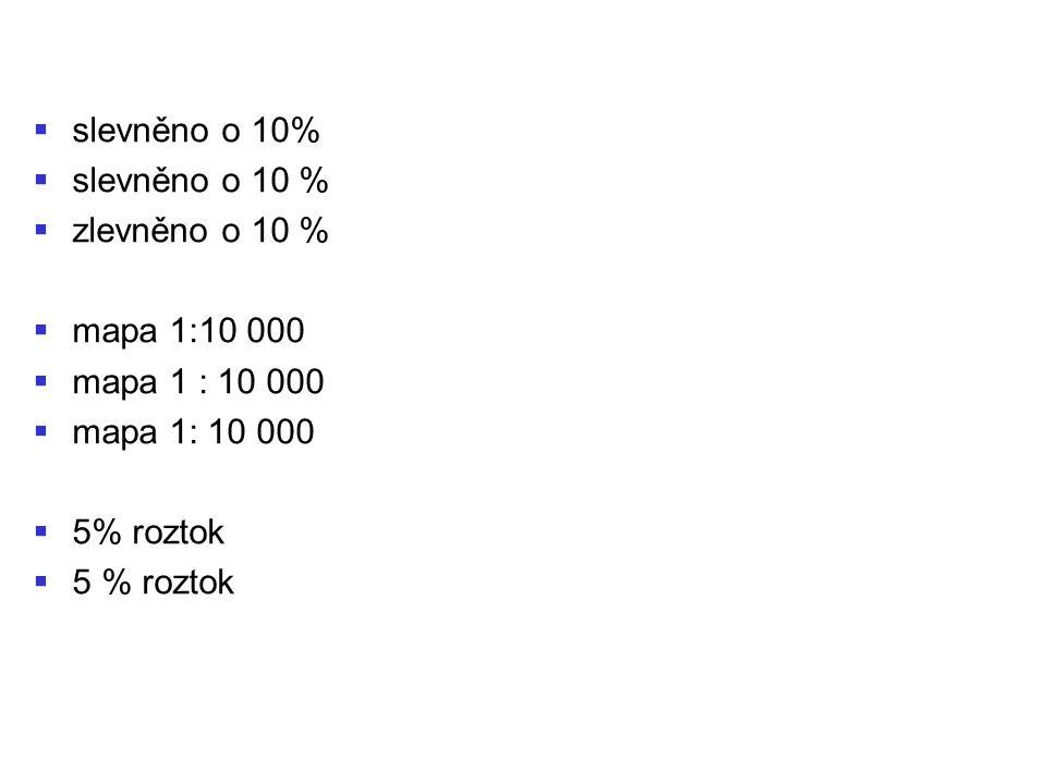 sslevněno o 10% sslevněno o 10 % zzlevněno o 10 % mmapa 1:10 000 mmapa 1 : 10 000 mmapa 1: 10 000 55% roztok 55 % roztok