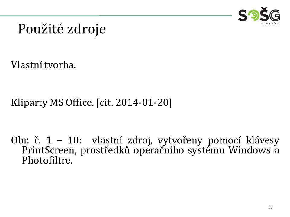 Použité zdroje Vlastní tvorba. Kliparty MS Office.