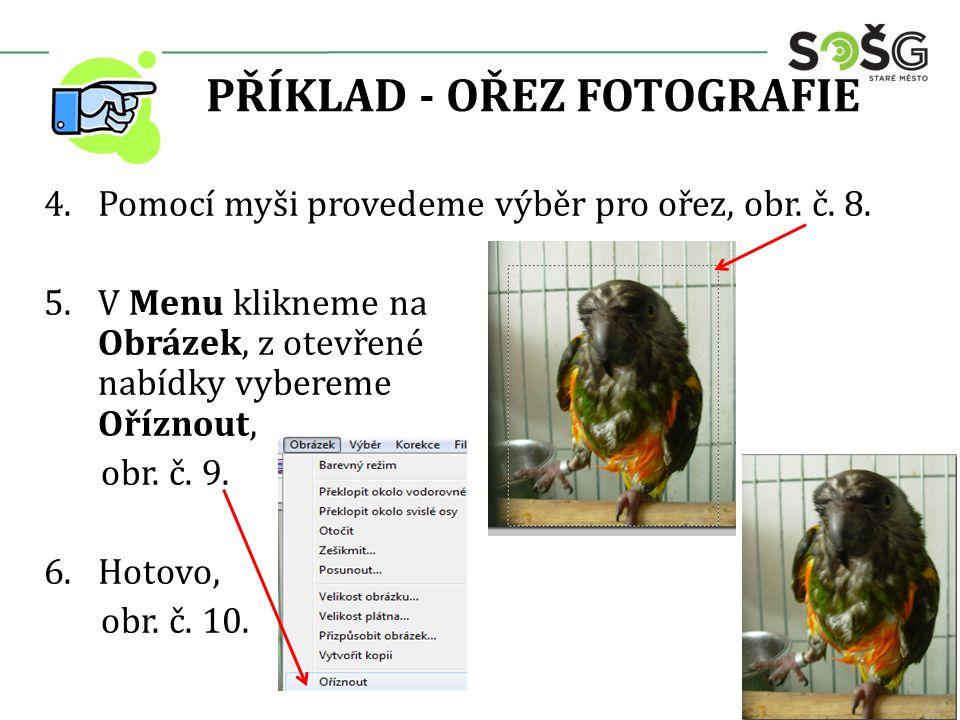 PŘÍKLAD - OŘEZ FOTOGRAFIE 4.Pomocí myši provedeme výběr pro ořez, obr.