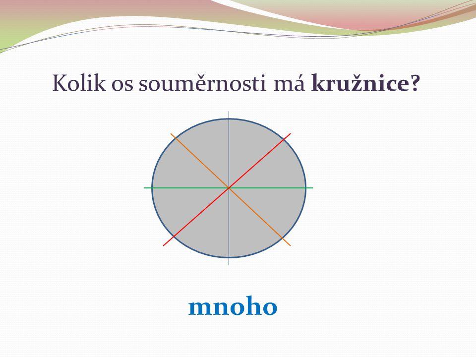 Kolik os souměrnosti má kružnice? mnoho