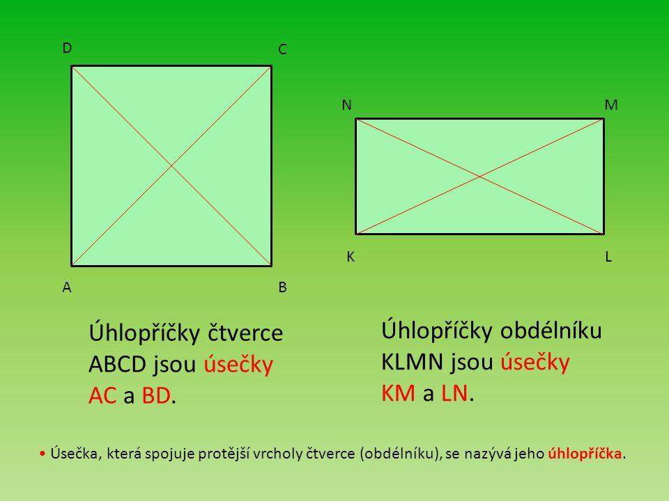 AB C D KL MN Úhlopříčky čtverce ABCD jsou úsečky AC a BD.