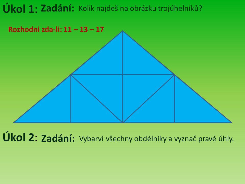 Úkol 1: Zadání: Kolik najdeš na obrázku trojúhelníků.