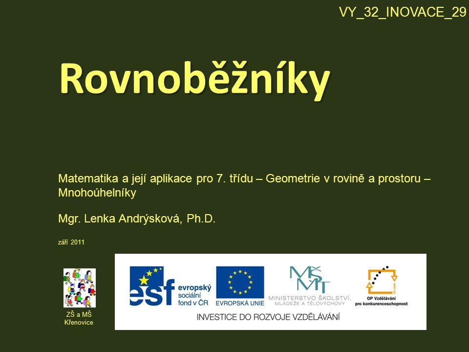 Rovnoběžníky ZŠ a MŠ Křenovice Mgr.Lenka Andrýsková, Ph.D.