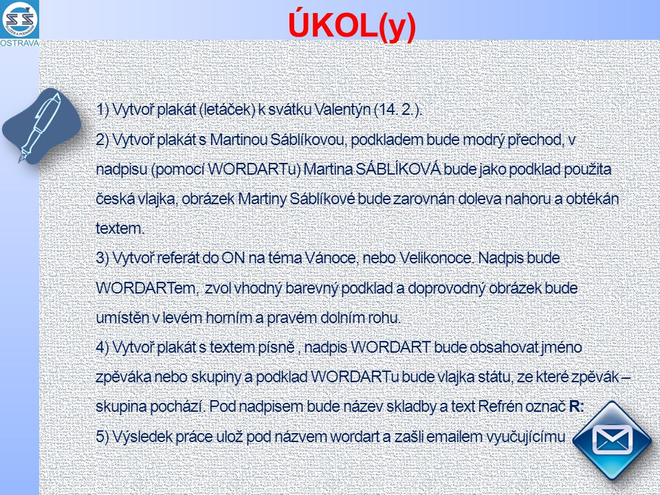 1) Vytvoř plakát (letáček) k svátku Valentýn (14. 2.).