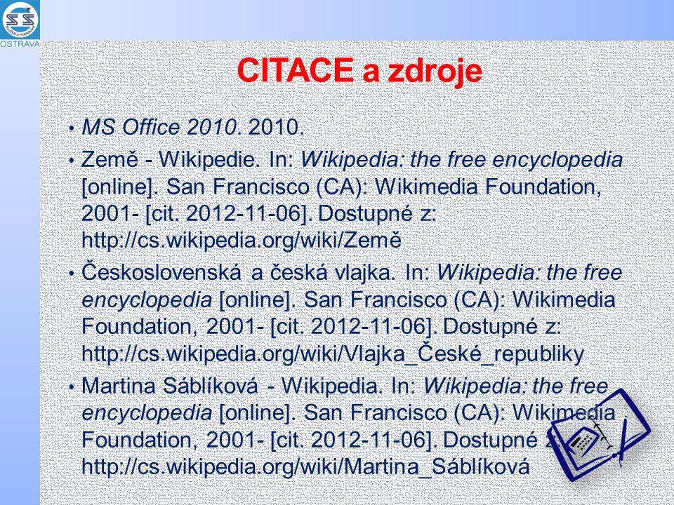 CITACE a zdroje MS Office 2010. 2010. Země - Wikipedie.