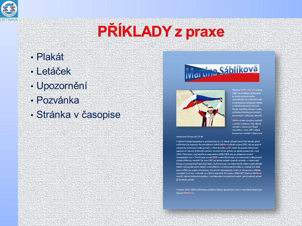 PŘÍKLADY z praxe Plakát Letáček Upozornění Pozvánka Stránka v časopise