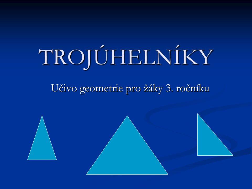 TROJÚHELNÍKY Učivo geometrie pro žáky 3. ročníku