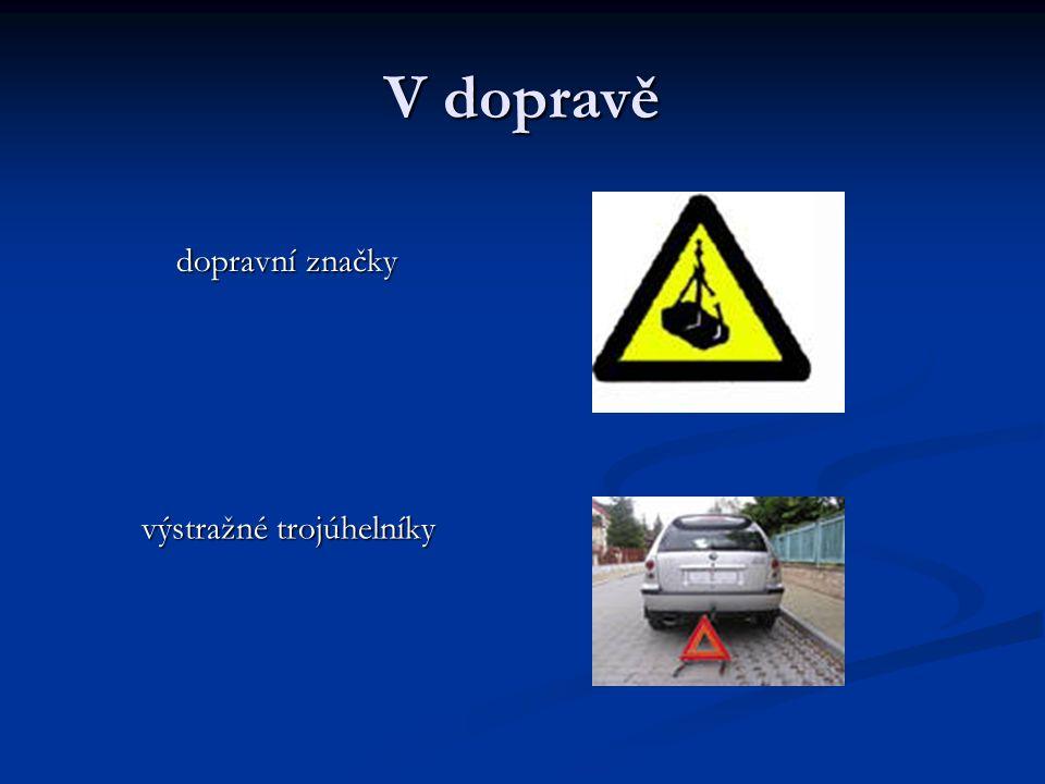 V dopravě dopravní značky dopravní značky výstražné trojúhelníky