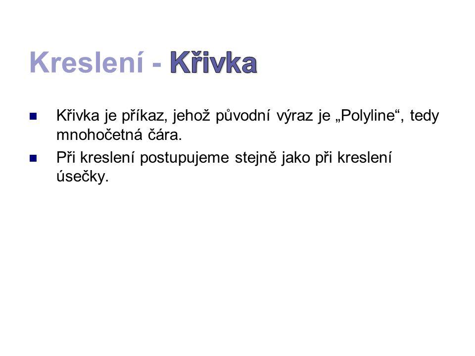 """Křivka je příkaz, jehož původní výraz je """"Polyline , tedy mnohočetná čára."""