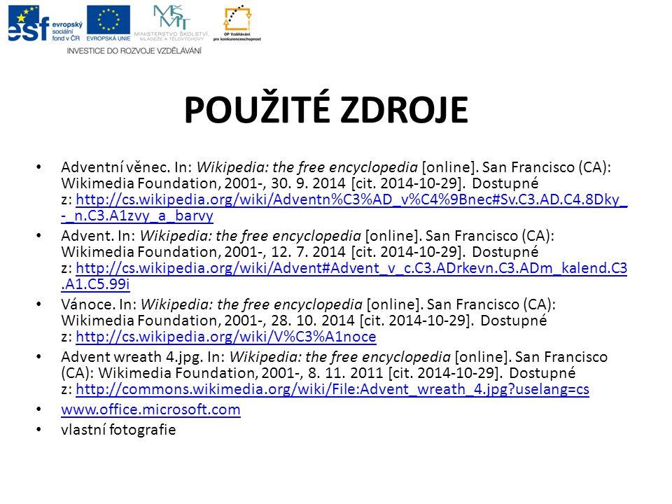 POUŽITÉ ZDROJE Adventní věnec. In: Wikipedia: the free encyclopedia [online]. San Francisco (CA): Wikimedia Foundation, 2001-, 30. 9. 2014 [cit. 2014-