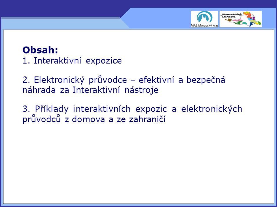 Obsah: 1. Interaktivní expozice 2.