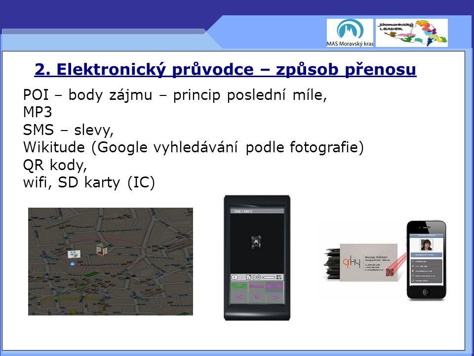 2. Elektronický průvodce – způsob přenosu POI – body zájmu – princip poslední míle, MP3 SMS – slevy, Wikitude (Google vyhledávání podle fotografie) 