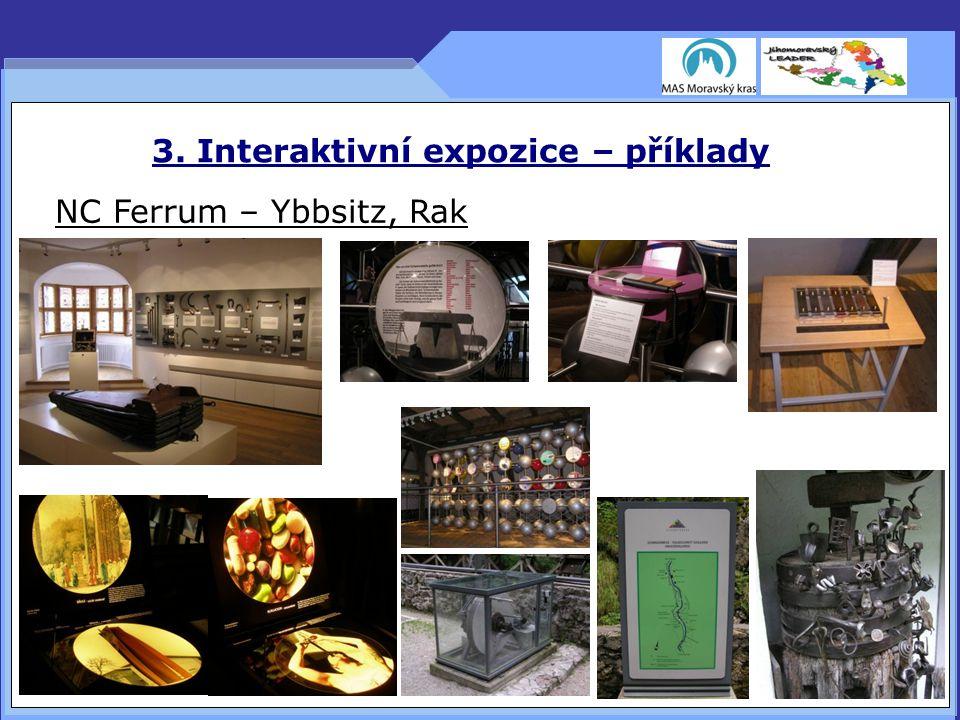 3. Interaktivní expozice – příklady NC Ferrum – Ybbsitz, Rak