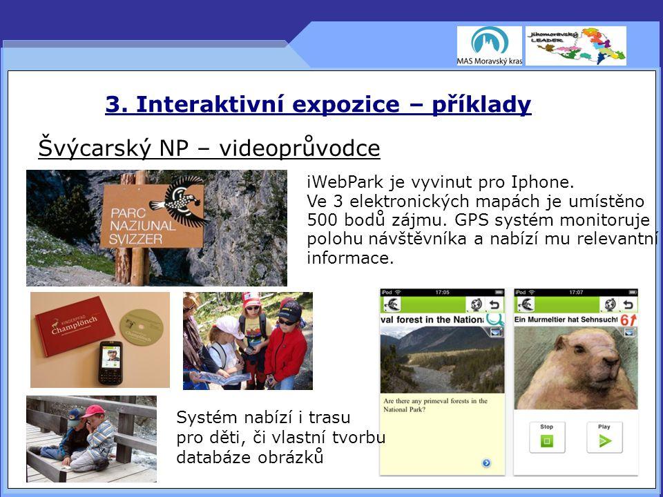 3. Interaktivní expozice – příklady Švýcarský NP – videoprůvodce iWebPark je vyvinut pro Iphone.