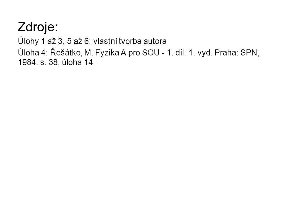 Zdroje: Úlohy 1 až 3, 5 až 6: vlastní tvorba autora Úloha 4: Řešátko, M.
