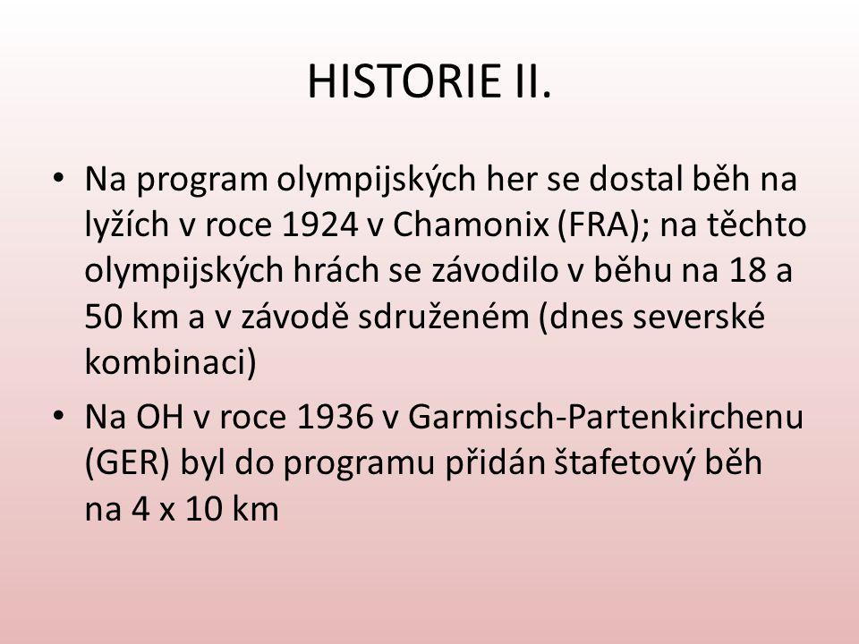 HISTORIE II. Na program olympijských her se dostal běh na lyžích v roce 1924 v Chamonix (FRA); na těchto olympijských hrách se závodilo v běhu na 18 a