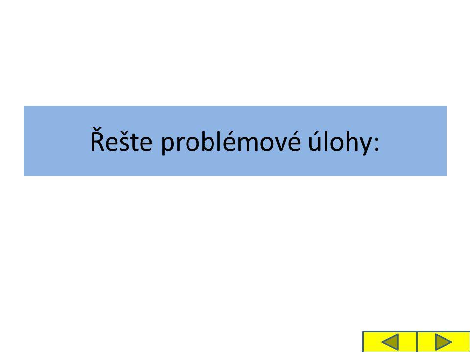 Řešte problémové úlohy: