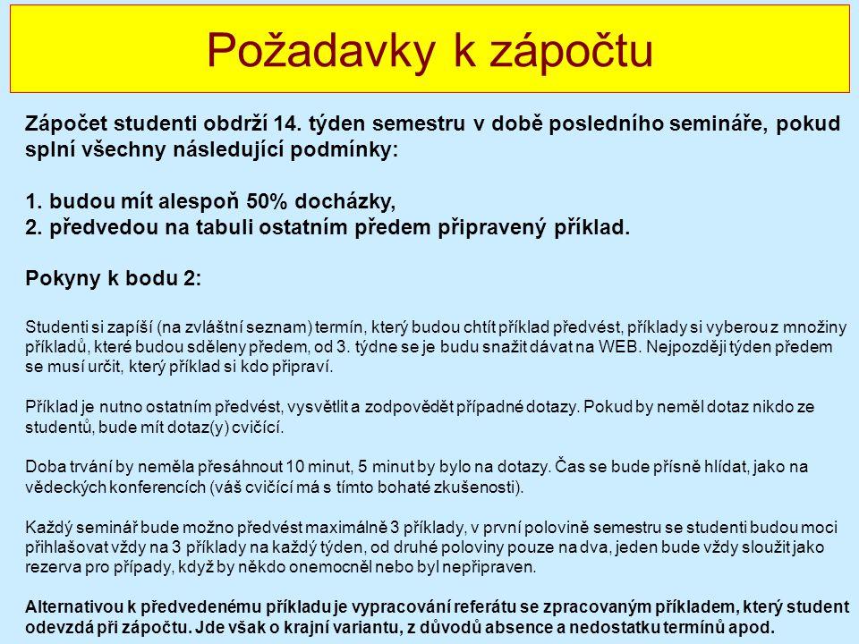 Požadavky k zápočtu Zápočet studenti obdrží 14. týden semestru v době posledního semináře, pokud splní všechny následující podmínky: 1. budou mít ales